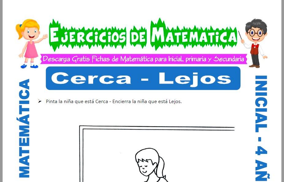 Modelo de la ficha de Actividades de Cerca y Lejos para Estudiantes de Inicial de 4 Años.