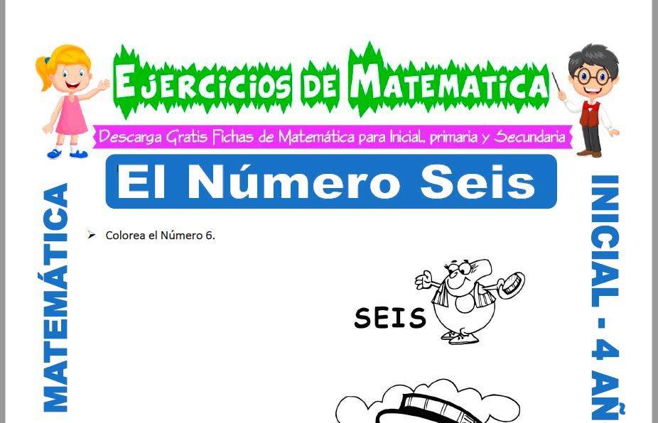 Modelo de la ficha de Actividades de El Número Seis para Estudiantes de Inicial de 4 Años.