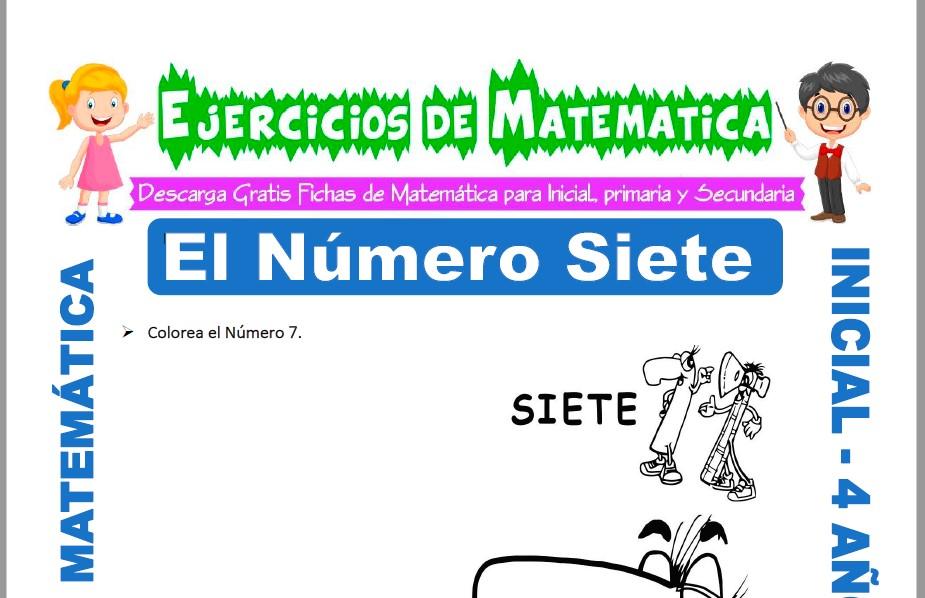 Modelo de la ficha de Actividades de El Número Siete para Estudiantes de Inicial de 4 Años.