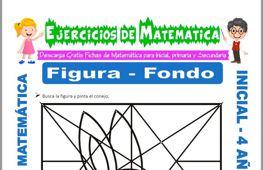 Modelo de la ficha de Actividades de Figura de Fondo para Estudiantes de Inicial de 4 Años.