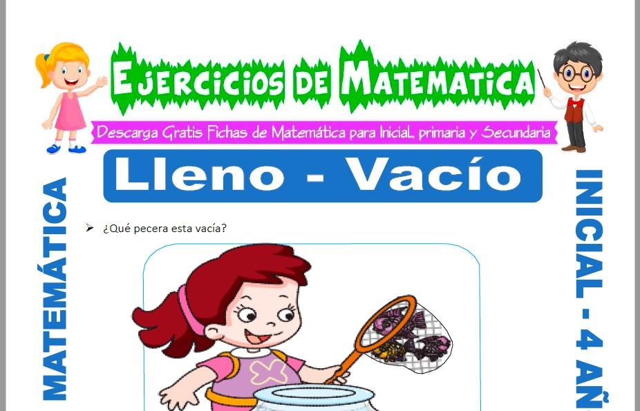 Modelo de la ficha de Actividades de Lleno y Vacío para Estudiantes de Inicial de 4 Años.