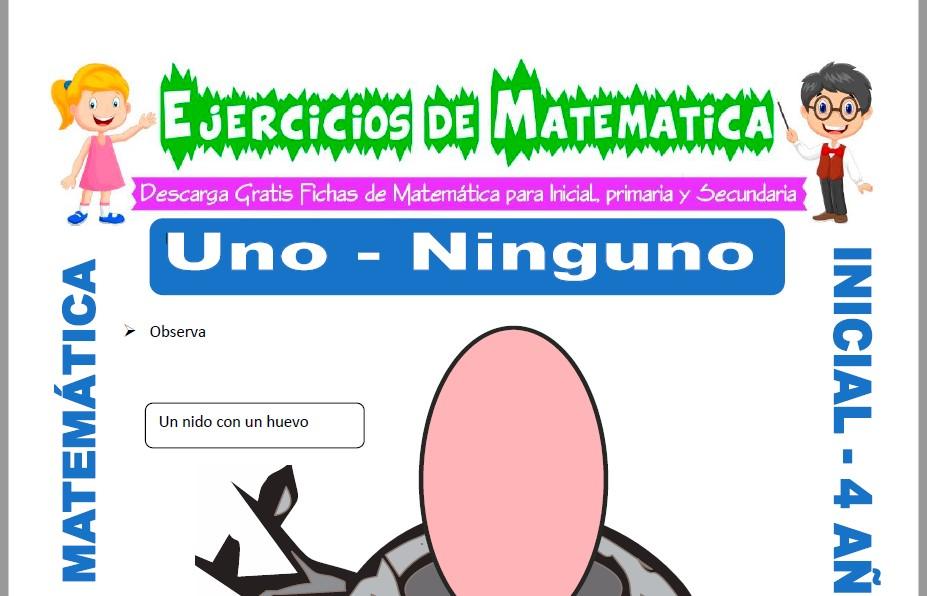 Modelo de la ficha de Actividades de Uno y Ninguno para Estudiantes de Inicial de 4 Años.