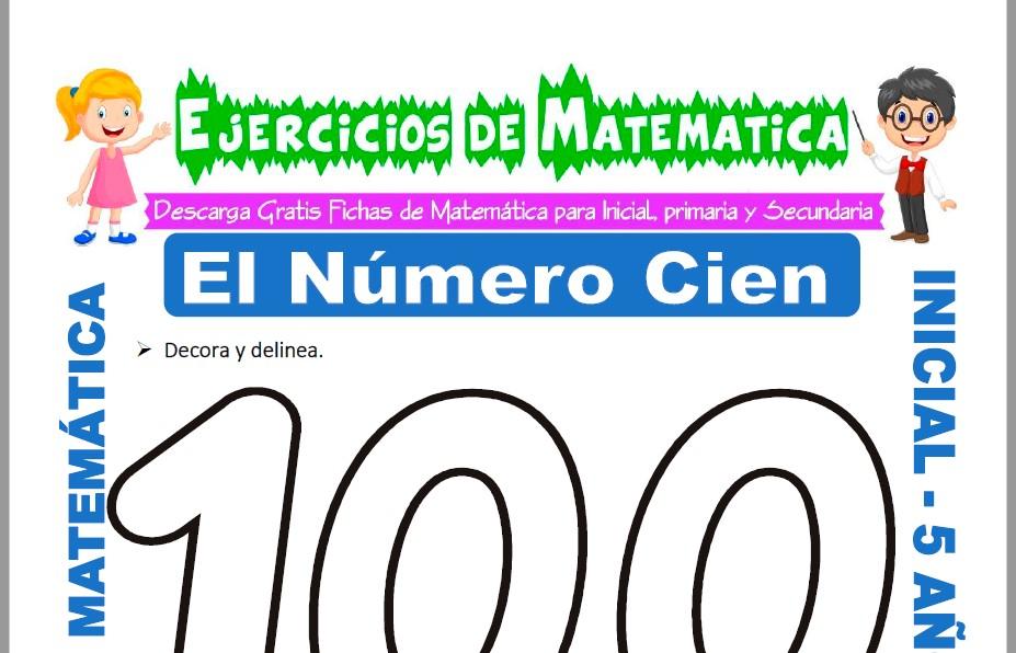 Modelo de la ficha de Ejercicios de El Número Cien para Estudiantes de Inicial de 5 Años.