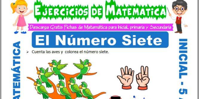 Ficha de Ejercicios de El Número Siete para Niños de 5 Años