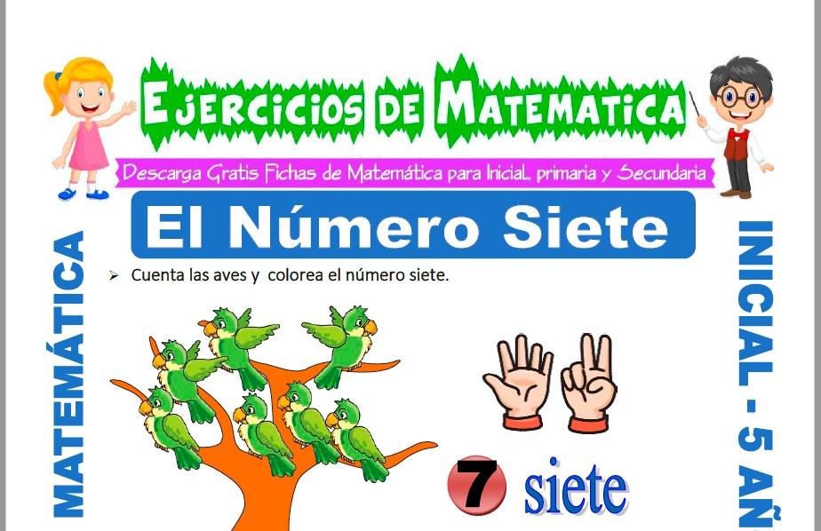 Modelo de la ficha de Ejercicios de El Número Siete para Estudiantes de Inicial de 5 Años.