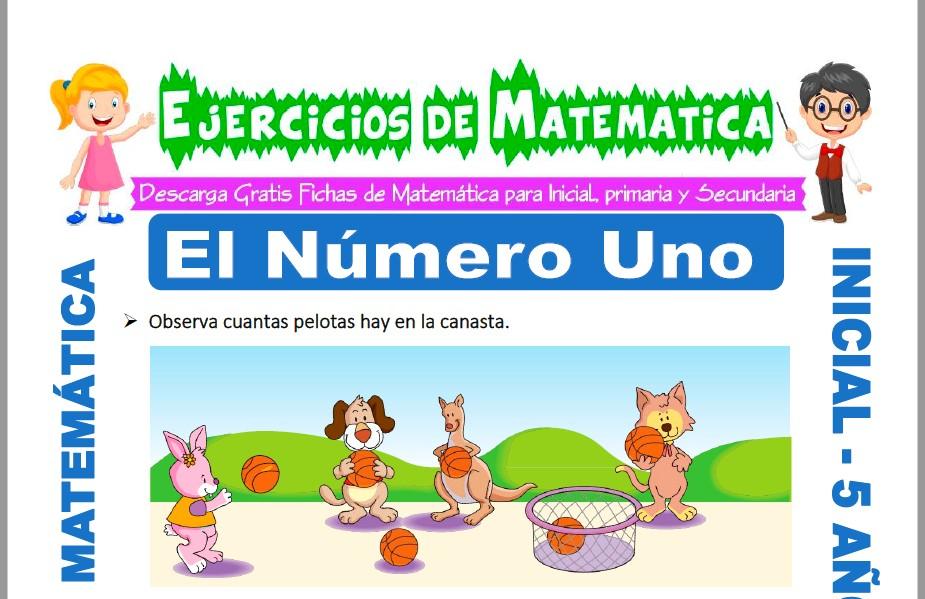 Modelo de la ficha de Ejercicios de El Numero Uno para Estudiantes de Inicial de 5 Años.