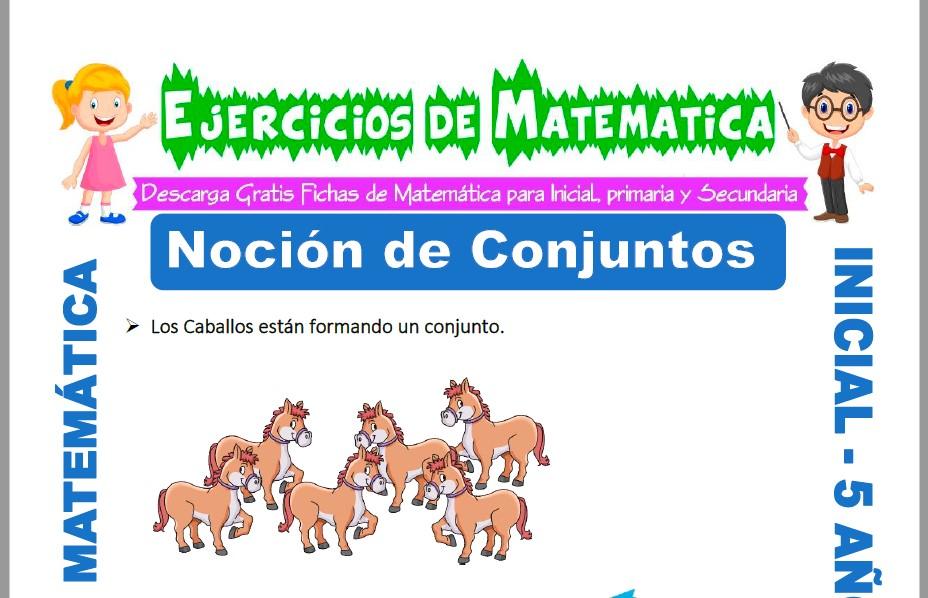 Modelo de la ficha de Ejercicios de Noción de Conjuntos para Estudiantes de Inicial de 5 Años.