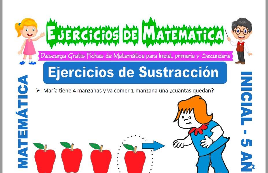 Modelo de la ficha de Ejercicios de Sustracción para Estudiantes de Inicial de 5 Años.