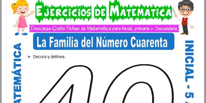 Modelo de la ficha de Ejercicios de la Familia del Número Cuarenta para Estudiantes de Inicial de 5 Años.