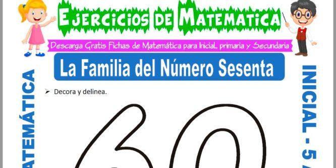 Modelo de la ficha de Ejercicios de la Familia del Número Sesenta para Estudiantes de Inicial de 5 Años.