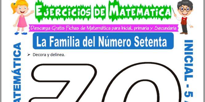Modelo de la ficha de Ejercicios de la Familia del Número Setenta para Estudiantes de Inicial de 5 Años.