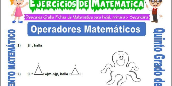 Operadores Matemáticos para Quinto de Primaria
