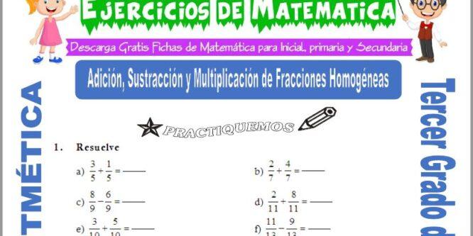 Adición, Sustracción y Multiplicación de Fracciones Homogéneas para Tercero de Primaria