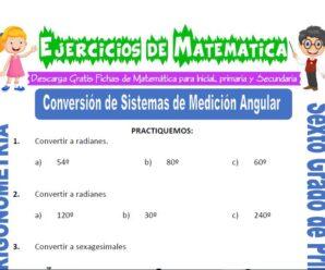 Ejercicios de Conversión de Sistemas de Medición Angular para Sexto grado de Primaria