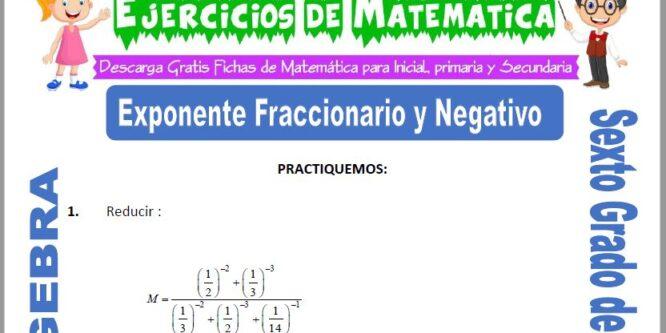 Exponente Fraccionario y Negativo para Sexto de Primaria
