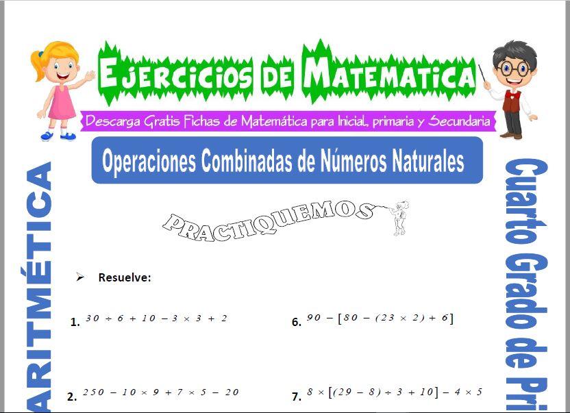 Ejercicios de Operaciones Combinadas de Números Naturales para Cuarto de Primaria