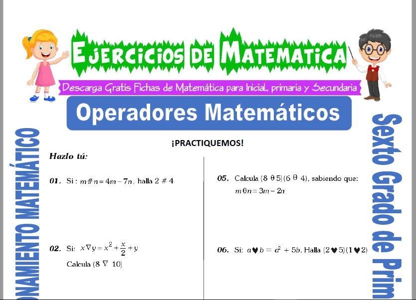 Operadores Matemáticos para Sexto de Primaria