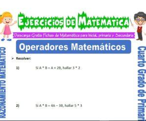 Ejercicios de Operadores Matemáticos para Cuarto de Primaria