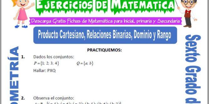 Producto Cartesiano, Relaciones Binarias, Dominio y Rango para Sexto de Primaria