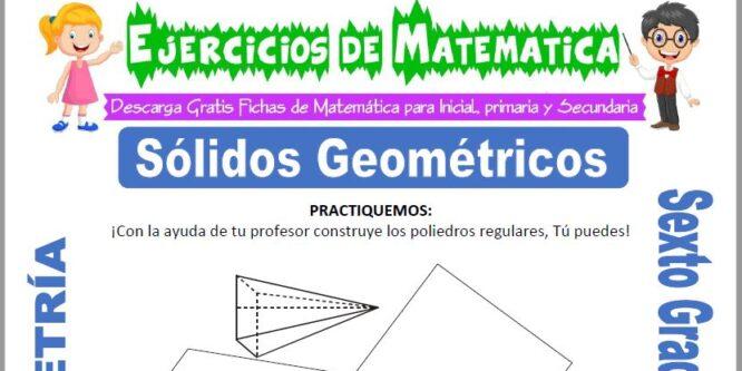 Sólidos Geométricos para Sexto de Primaria