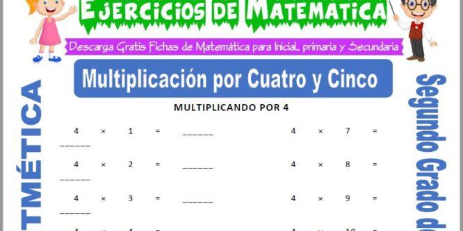 Multiplicación por Cuatro y Cinco para Segundo de Primaria