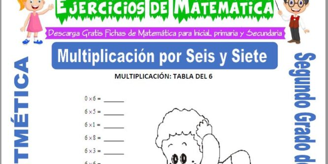 Multiplicación por Seis y Siete para Segundo de Primaria