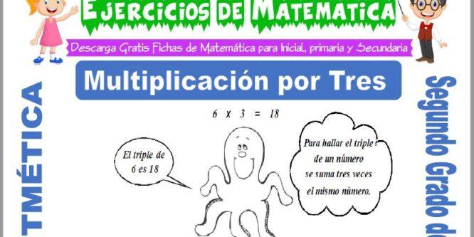 Multiplicación por Tres para Segundo de Primaria