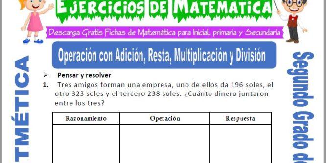 Operación con Adición, Resta, Multiplicación y División para Segundo de Primaria