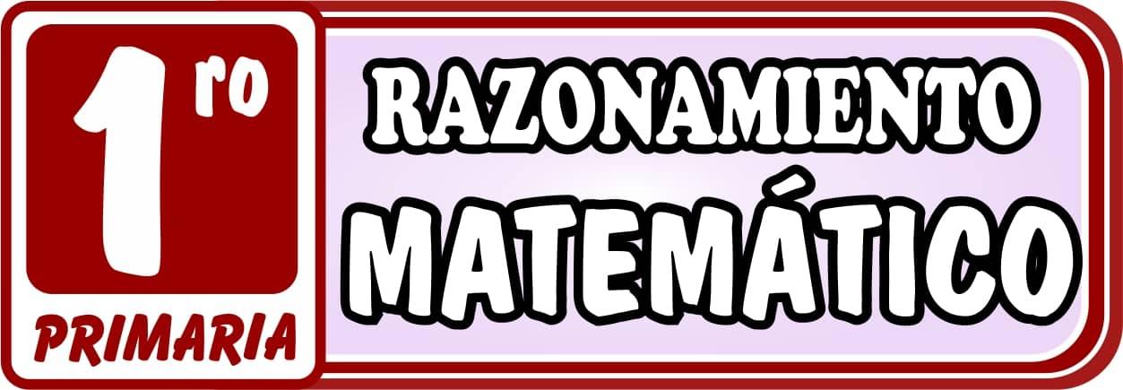 Razonamiento Matemático Primero de Primaria - Ejercicios de Matemática