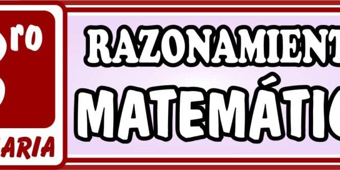 Razonamiento Matemático Tercero de Primaria - Ejercicios de Matemática