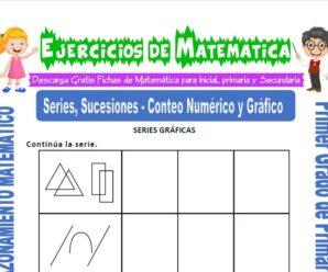 Ejercicios de Series, Sucesiones y Conteo Numérico y Gráfico para Primero de Primaria