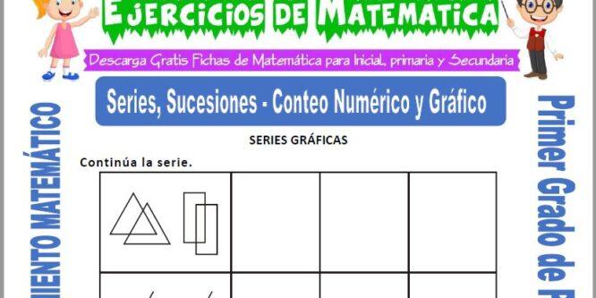 Series, Sucesiones y Conteo Numérico y Gráfico para Primero de Primaria